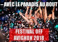 - AVEC LE PARADIS AU BOUT D'AVIGNON 2018 !