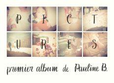 PICTURES - 1er album PAULINE B.
