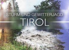Sturm und Gewitterjagd Tirol