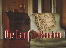 COURT-MÉTRAGE : UNE LARME DE BOURBON