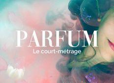Parfum, le court-métrage