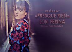 "Un clip pour ""Presque rien"" de Lori Perina"