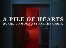 Court-métrage «A Pile Of Hearts»
