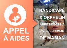 Handicapé et orphelin après décès à l'accouchement de maman - Aidons Mehdi