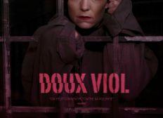 """""""DOUX VIOL"""" -  LE FILM"""