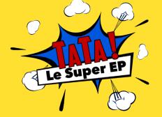 TaTa ! Le Super EP