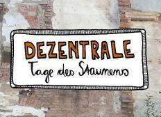 """DEZENTRALE""- Tage des Staunens"