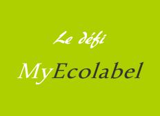 Le défi MyEcolabel... une nouvelle façon d'agir pour l'environnement