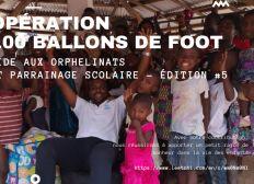 OPERATION 100 BALLONS DE FOOT,AIDE AUX ORPHELINATS ET PARRAINAGE SCOLAIRE ( EDITION 5)