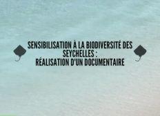 Sensibilisation à la biodiversité des Seychelles : Réalisation d'un documentaire