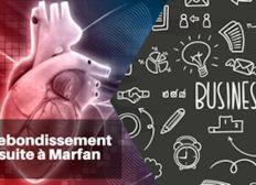 Rebondissement suite au syndrome de Marfan