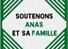 Soutenons Anas et sa famille
