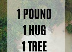 1 pound, 1 hug, 1 tree