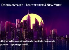Documentaire inédit: tout tenter à New York