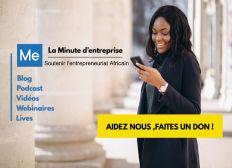 Aider laminutedentreprise.com à informer les entrepreneurs africains