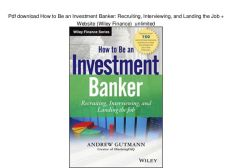 The Technical Interview Guide To Investment Banking, Website (Wiley Finance) Books Pdf File
