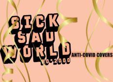 SICK SAD WORLD MUSIC Volume 1 - Anti-covid covers