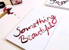Something Beautiful 2