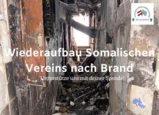 Unterstütze Wiederaufbau Somalischen Vereins nach verheerenden Brand