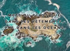 Mets du plastique dans tes vêtements, pas dans les océans!