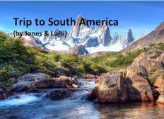 Trip to South America