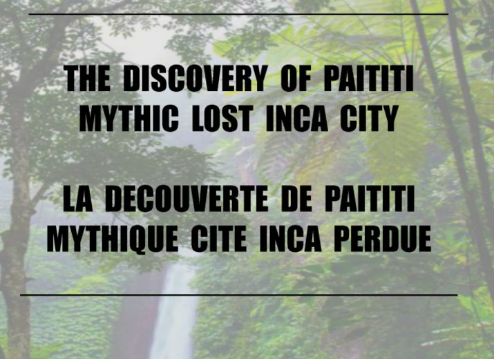 The discovery of Paititi / La découverte de Paititi