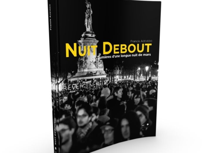 """Nuit Debout: """"Lumières d'une longue nuit de mars!"""""""