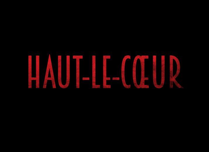 HAUT-LE-CŒUR
