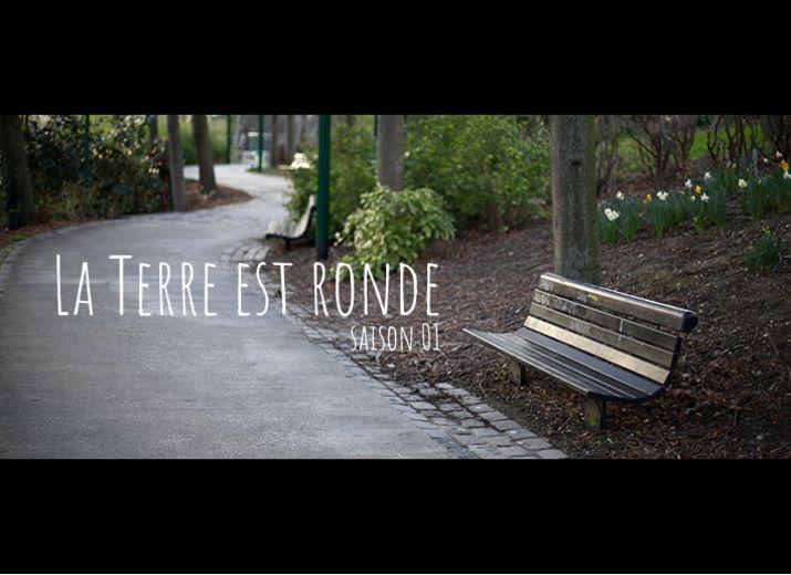 LA TERRE EST RONDE#1 - Web Série