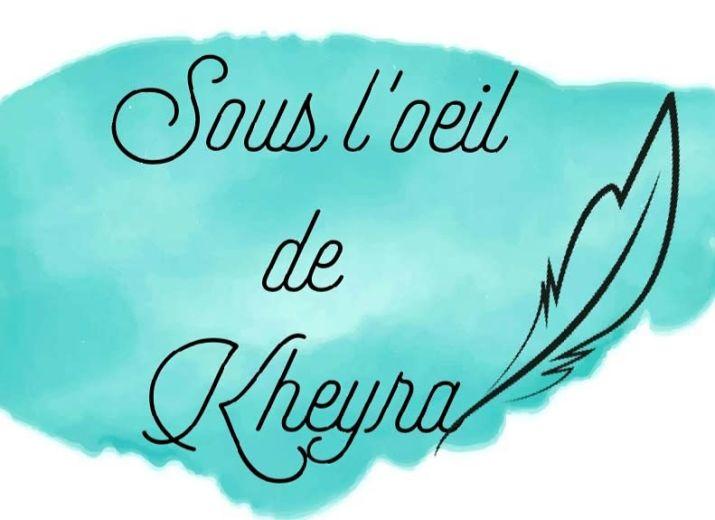 Sous l'oeil de Kheyra