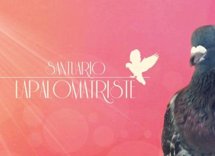 El Sanctuario La Paloma Triste