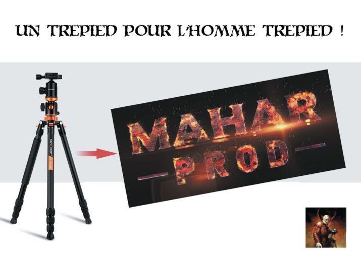 Un pied pour l'Homme trepied! #MaharPROD