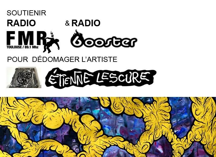 En soutien à Etienne LESCURE, artiste peintre dont deux oeuvres ont disparues lors d'une exposition à Radio FMR & Booster fm en octobre dernier.