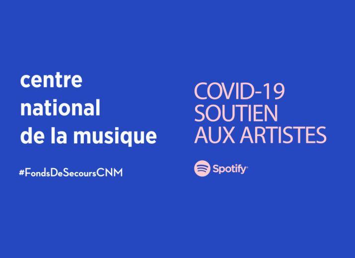 COVID19 SOUTIEN AUX ARTISTES par Centre national de la musique + Spotify