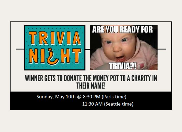 May 10th: Trivia Night (Don't forget to dress up!)