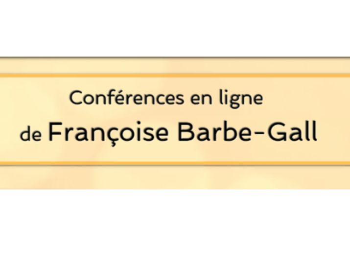 Conférences en ligne - Françoise Barbe-Gall