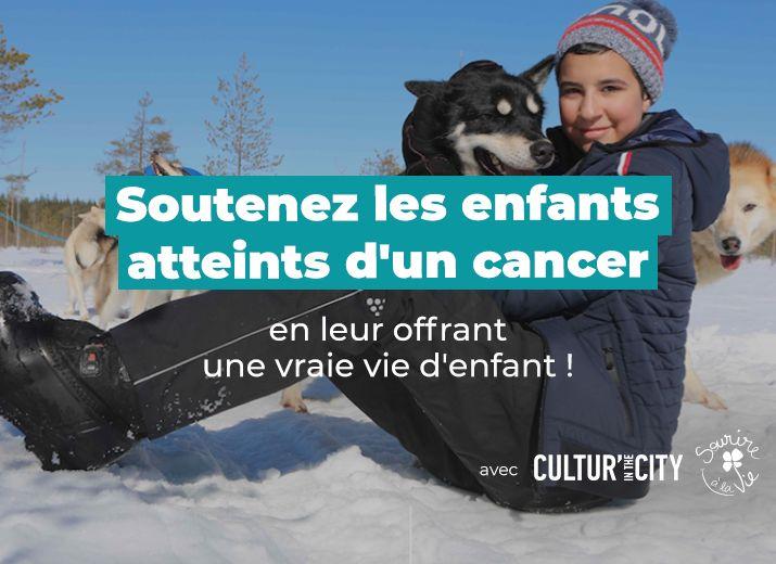 Soutien aux enfants atteints d'un cancer avec Sourire à la Vie + Cultur'In The City