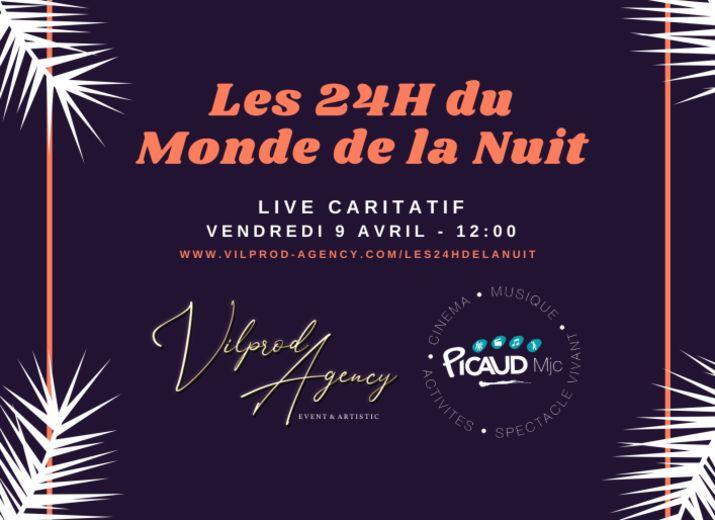Live Caritatif - Les 24H du Monde de la Nuit