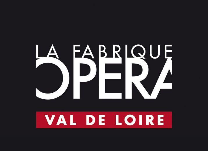 Soutenez La Fabrique Opéra Val de Loire
