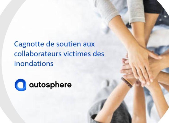 Aide aux collaborateurs Autosphere victimes des inondations