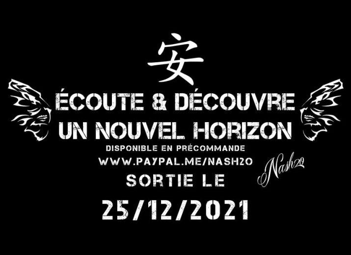 """Participez à la sortie de l'album de Nash²o - """" Ecoute & Decouvre un nouvel horizon"""""""