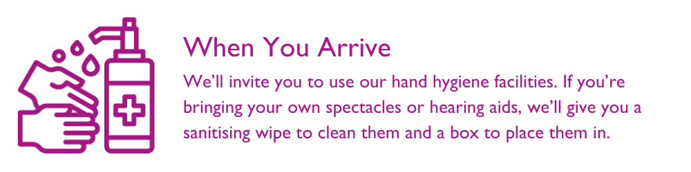 When visiting a practice, we'll invite you to use our hand hygiene facilities