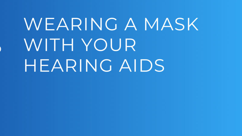 Wearing your face mask and hearing aids | THCP