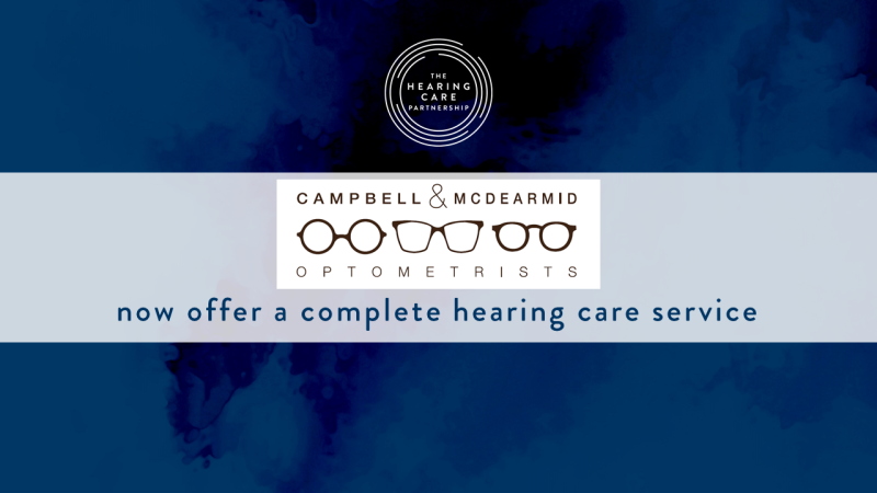 Hearing Care services now available in Campbell & McDearmid Optometrists
