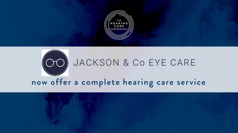 Hearing Care services now available in Jackson & Co Eye Care