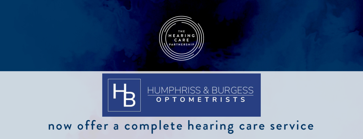 The Hearing Care Partnership now providing services in Humphriss & Burgess Optometrists