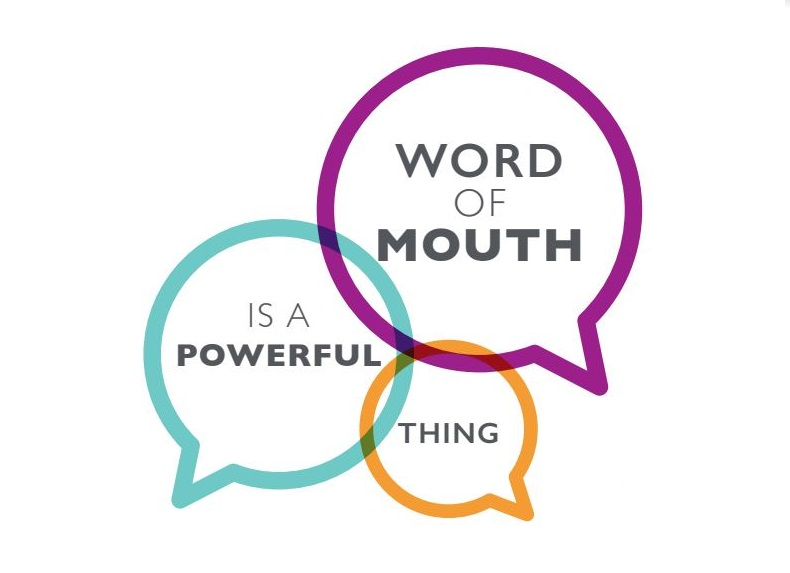 word of mouth is a powerful thing