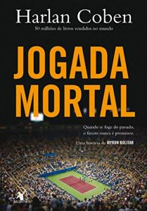 Jogada mortal - Myron Bolitar - Livro 2 1