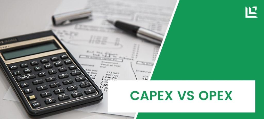 CapEx vs. OpEx - Definition und Vorteile der Verlagerung