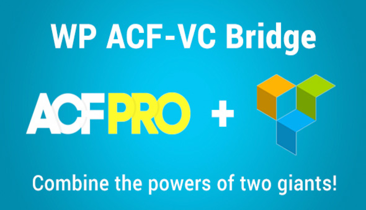WP ACF-VC Bridge - Integrates Advanced Custom Fields and Visual Composer WordPress Plugins